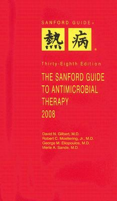 The Sanford Guide to Antimicrobial Therapy 2008 9781930808461