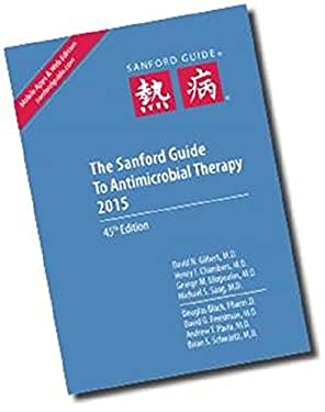 The Sanford Guide to Antimicrobial Therapy 2015