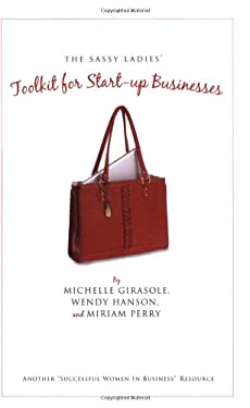 The Sassy Ladies' Toolkit for Start-Up Businesses 9781935097457