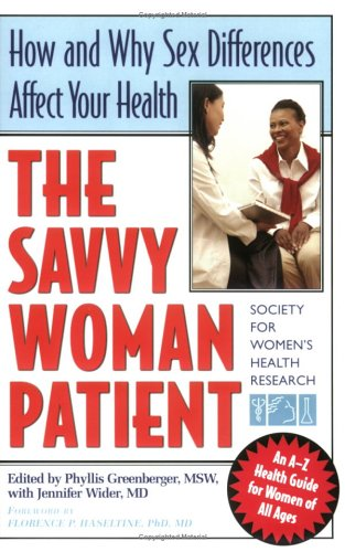 The Savvy Woman Patient: How and Why Sex Difference Affect Your Health 9781933102085