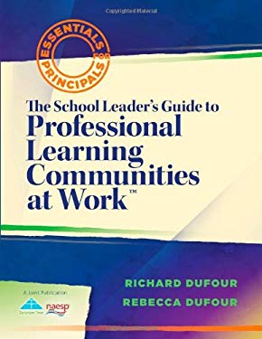 The School Leaders's Guide to Professional Learning Communities at Work: Essentials for Principals 9781935543367