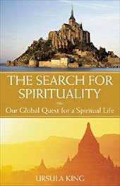 The Search for Spirituality: Our Global Quest for a Spiritual Life 7813569