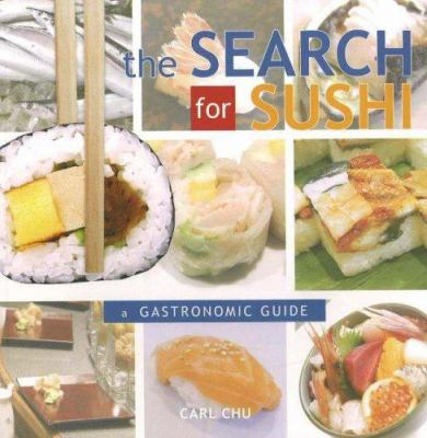 The Search for Sushi: A Gastronomic Guide 9781932296075