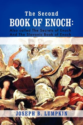 The Second Book of Enoch: 2 Enoch Also Called the Secrets of Enoch and the Slavonic Book of Enoch 9781933580814