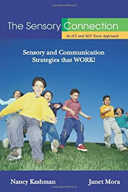 The Sensory Connection: An OT and SLP Team Approach 9781932565485