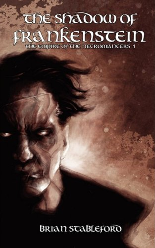 The Shadow of Frankenstein (the Empire of the Necromancers 1) 9781934543634