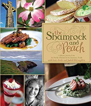 The Shamrock and Peach: A Culinary Journey from the North of Ireland to the American South 9781935507802