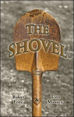 The Shovel: A Business Novel 9781934759349