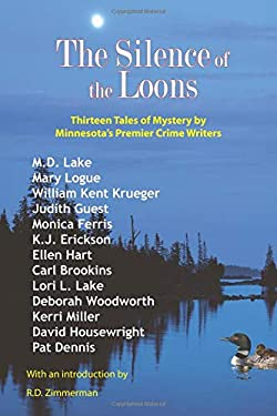 The Silence of the Loons: Thirteen Tales of Mystery by Minnesota's Premier Crime Writers 9781932472363