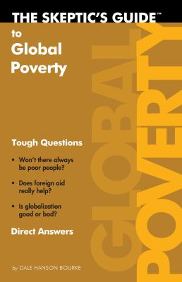 The Skeptic's Guide to Global Poverty: Tough Questions Direct Answers 9781932805574