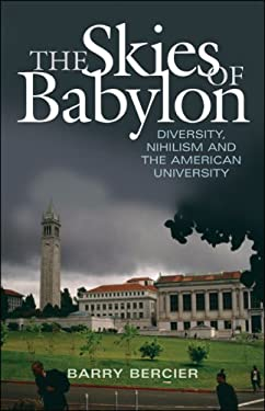 The Skies of Babylon: Diversity, Nihilism, and the American University 9781933859354