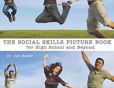 The Social Skills Picture Book: For High School and Beyond 9781932565355