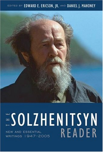 The Solzhenitsyn Reader: New and Essential Writings, 1947-2005 9781933859002