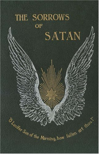 The Sorrows of Satan; Or, the Strange Experience of One Geoffrey Tempest, Millionaire 9781934555187