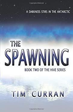 The Spawning: Book Two of the Hive Series 9781934501191