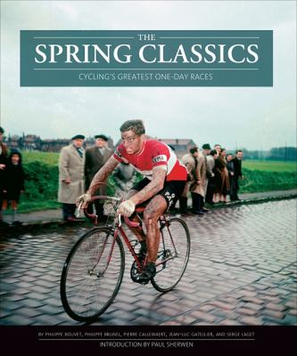 The Spring Classics: Cycling's Greatest One-Day Races 9781934030608