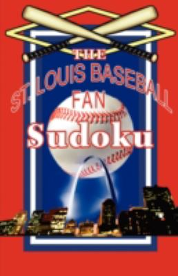 The St. Louis Baseball Fan Sudoku 9781933370262