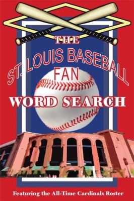 The St. Louis Baseball Fan Word Search 9781933370255