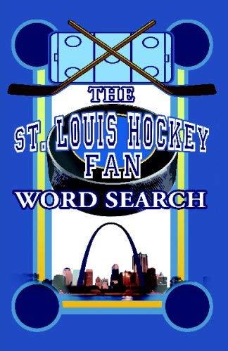 The St. Louis Hockey Fan Word Search 9781933370330