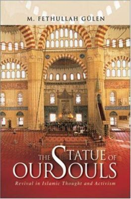 The Statue of Our Souls: Revival in Islamic Thought and Activism 9781932099874
