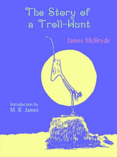 The Story of a Troll-Hunt 9781930585256