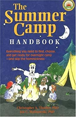 The Summer Camp Handbook: Everything You Need to Find, Choose and Get Ready for Overnight Camp-And Skip the Homesickness 9781930085008