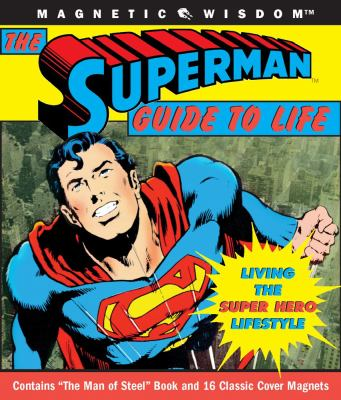 The Superman Guide to Life: Living the Super Hero Lifestyle 9781933662589