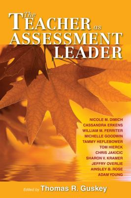 The Teacher as Assessment Leader 9781934009499