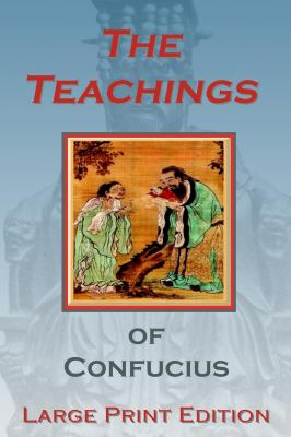 The Teachings of Confucius - Large Print Edition
