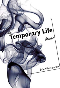 The Temporary Life: Stories 9781931968720