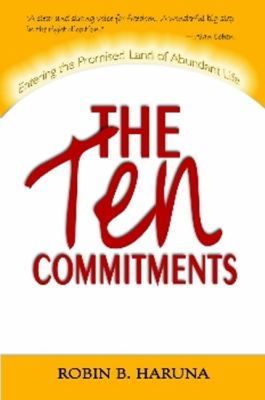The Ten Commitments: Entered the Promised Land of Abundant Life 9781931741415