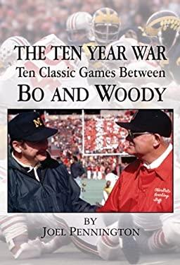 The Ten Year War: Ten Classic Games Between Bo and Woody 9781930580787