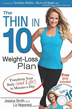The Thin in 10 Weight-Loss Plan: Transform Your Body (and Life!) in Minutes a Day 9781934716359