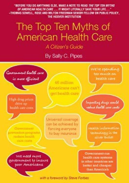 The Top Ten Myths of American Health Care: A Citizen's Guide 9781934276129