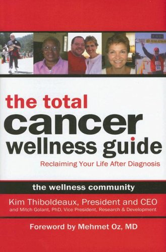 The Total Cancer Wellness Guide: Reclaiming Your Life After Diagnosis 9781933771168