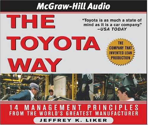 The Toyota Way: 14 Management Principles from the World's Greatest Manufacturer 9781932378702