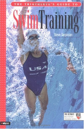 The Triathlete's Guide to Swim Training 9781931382571