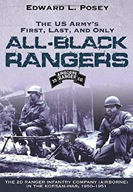 The US Army's First, Last, and Only All-Black Rangers: The 2D Ranger Infantry Company (Airborne) in the Korean War, 1950-1951 9781932714456