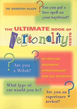 The Ultimate Book of Personality Tests: 50 Tests for Enjoyment, Entertainment and Self-Discovery 9781932783490