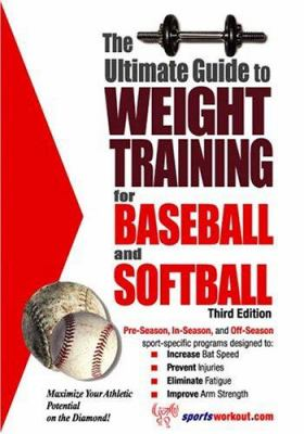 The Ultimate Guide to Weight Training for Baseball and Softball 9781932549331