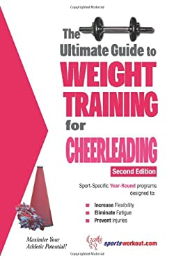 The Ultimate Guide to Weight Training for Cheerleading 9781932549560