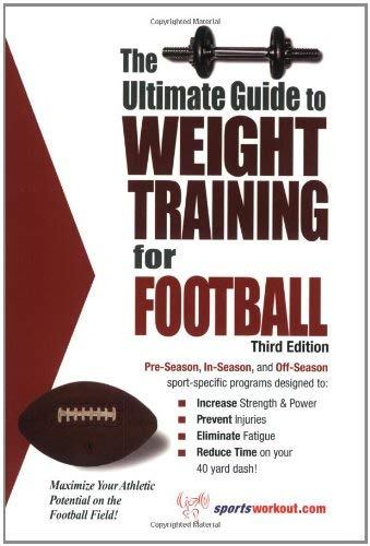 The Ultimate Guide to Weight Training for Football 9781932549324