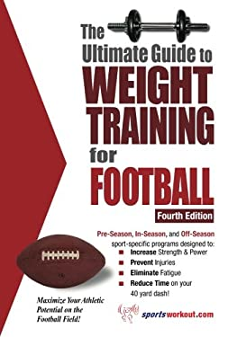 The Ultimate Guide to Weight Training for Football 9781932549508
