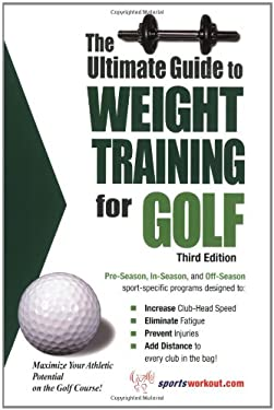 The Ultimate Guide to Weight Training for Golf 9781932549317