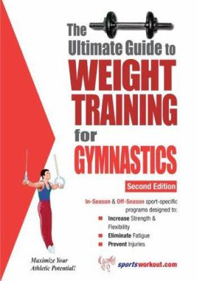 The Ultimate Guide to Weight Training for Gymnastics 9781932549522