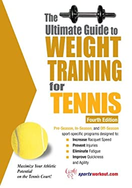 The Ultimate Guide to Weight Training for Tennis 9781932549577