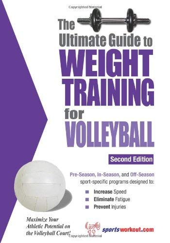 The Ultimate Guide to Weight Training for Volleyball 9781932549362