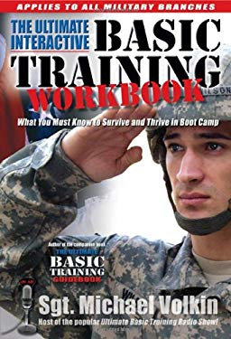The Ultimate Interactive Basic Training Workbook: What You Must Know to Survive and Thrive in Boot Camp 9781932714326