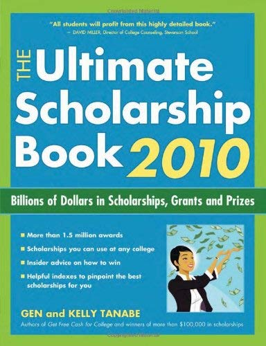 The Ultimate Scholarship Book: Billions of Dollars in Scholarships, Grants and Prizes 9781932662368