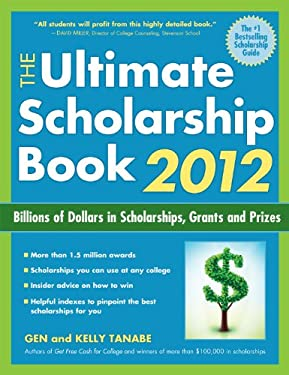 The Ultimate Scholarship Book: Billions of Dollars in Scholarships, Grants and Prizes 9781932662948